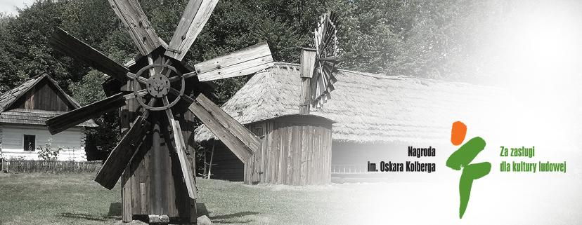 SKANSEN WSI POGÓRZAŃSKIEJ W SZYMBARKU LAUREATEM 42.EDYCJI NAGRODY IM. OSKARA KOLBERGA