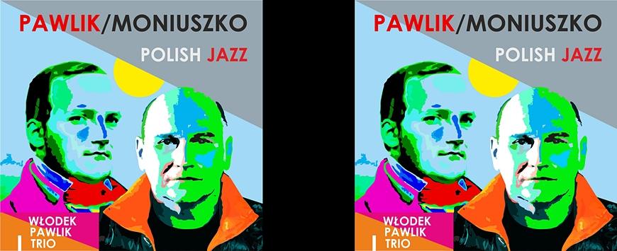 WŁODEK PAWLIK TRIO / MONIUSZKO POLISH JAZZ - KONCERT W RAMACH XIII FESTIWALU GORLICKA JESIEŃ MUZYCZNA
